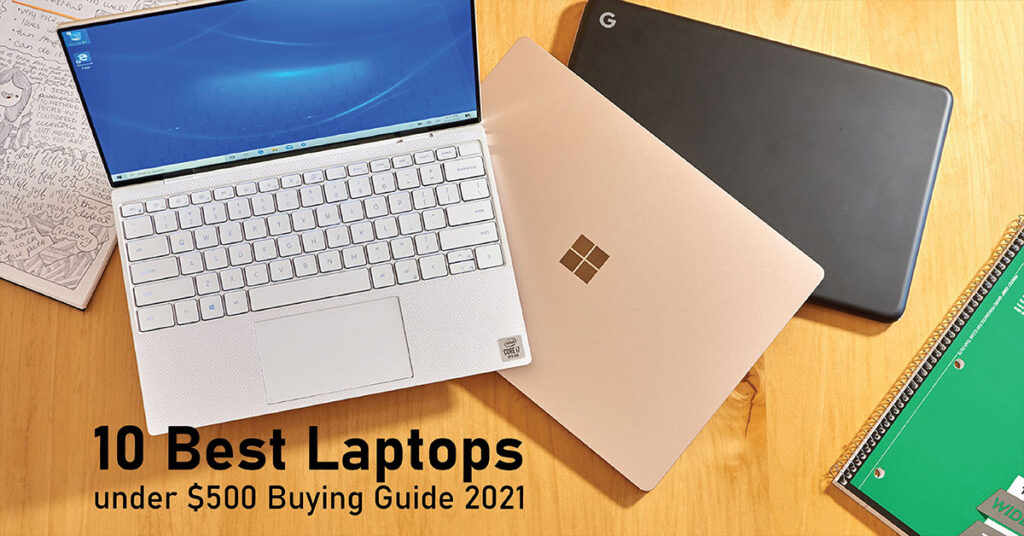 10 best laptops under $500 buying guide 2021
